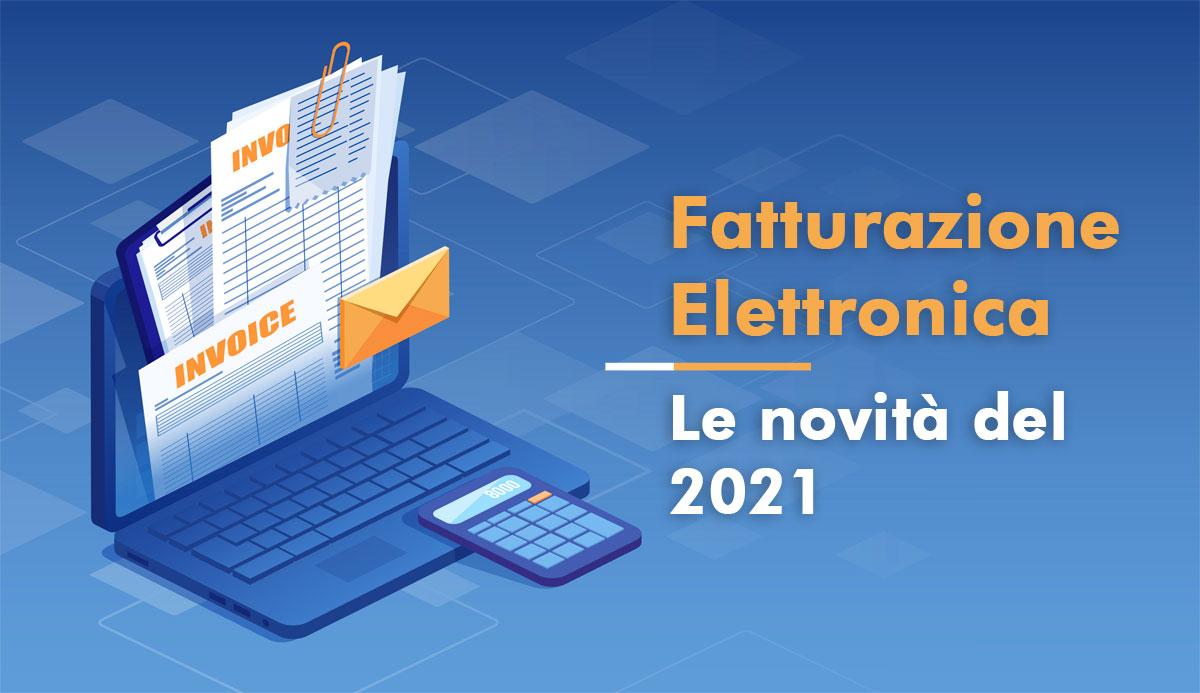 Fattura Elettronica Novità del 2021 per la fatturazione elettronica